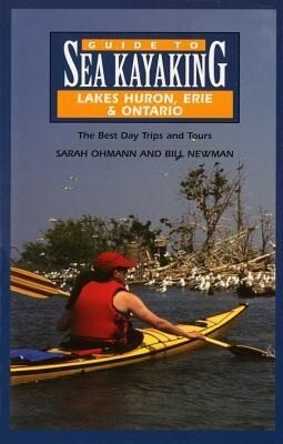 Guide to Sea Kayaking in Lakes Huron, Erie, and Ontario: The Best Day Trips and Tours als Taschenbuch