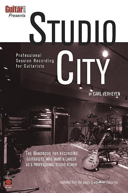 Guitar One Presents Studio City: Professional Session Recording for Guitarists als Taschenbuch