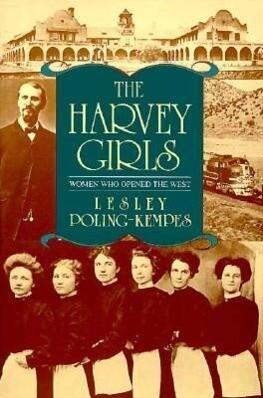 The Harvey Girls: Women Who Opened the West als Taschenbuch