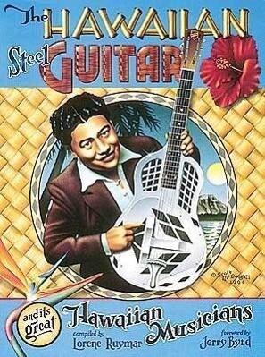 The Hawaiian Steel Guitar and its Great Hawaiian Musicians als Taschenbuch