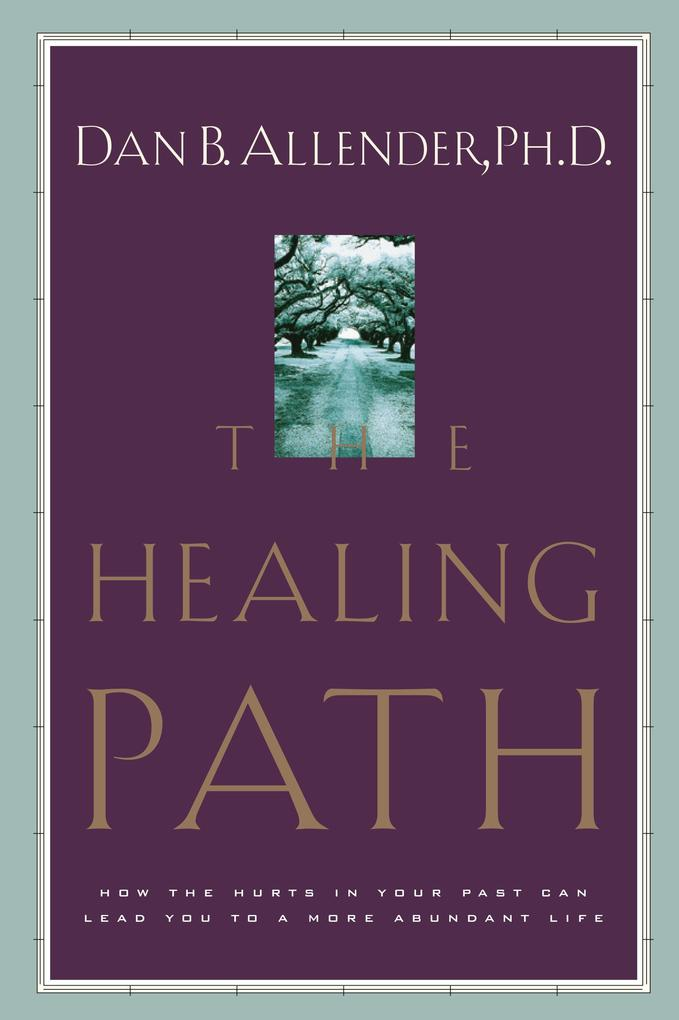 The Healing Path: How the Hurts in Your Past Can Lead You to a More Abundant Life als Taschenbuch