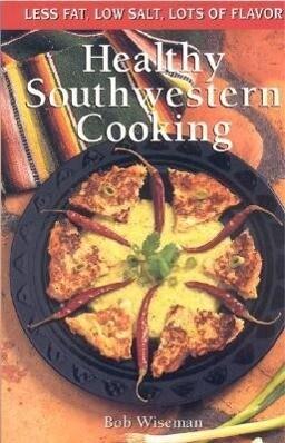 Healthy Southwestern Cooking: Less Fat Low Salt Lots of Flavor als Taschenbuch