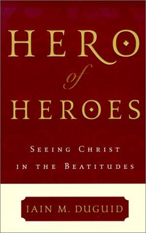Hero of Heroes: Seeing Christ in the Beatitudes als Taschenbuch