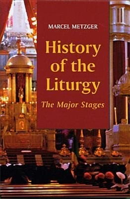History of the Liturgy: The Major Stages als Taschenbuch