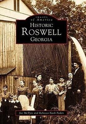 Historic Roswell Georgia als Taschenbuch