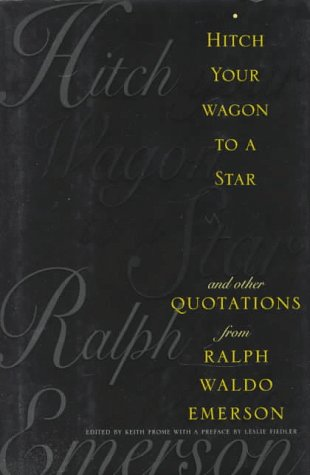 Hitch Your Wagon to a Star: And Other Quotations from Ralph Waldo Emerson als Buch