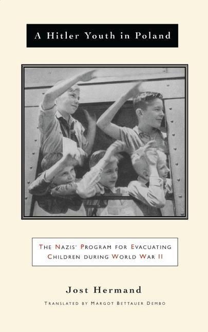 A Hitler Youth in Poland: The Nazi Children's Evacuation Program During World War II als Taschenbuch