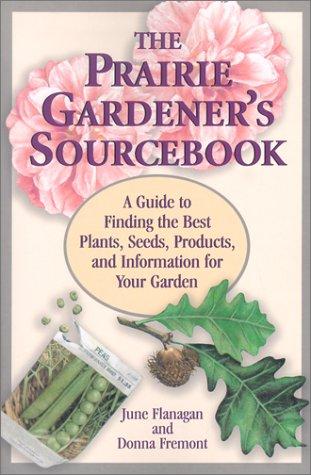 The Prairie Gardener's Sourcebook als Taschenbuch