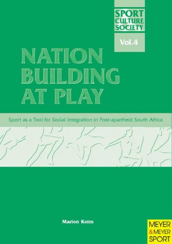 Nation Building at Play: Sport as a Tool for Social Integration in Post-Apartheid South Africa als Taschenbuch