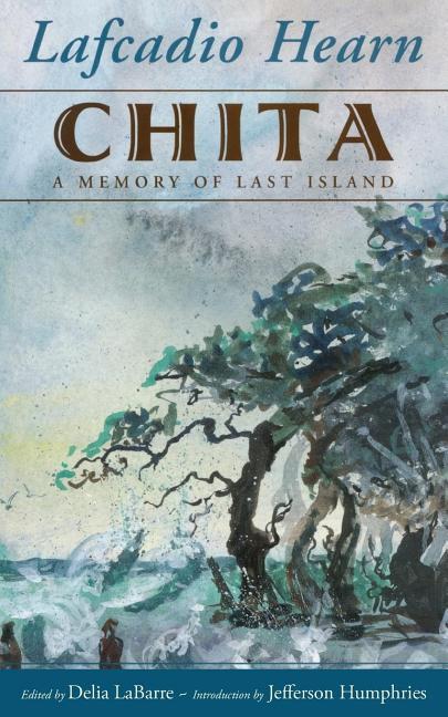 Chita: A Memory of Last Island als Buch