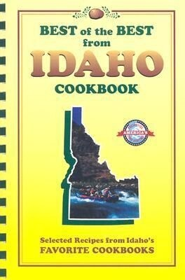 Best of the Best from Idaho Cookbook: Selected Recipes from Idaho's Favorite Cookbooks als Taschenbuch
