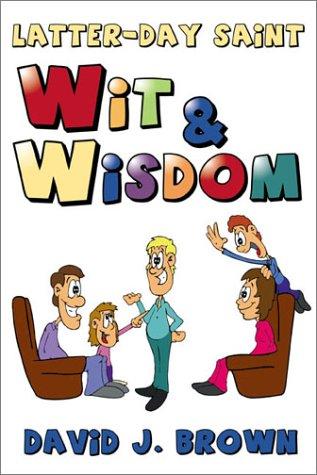 Latter-Day Saint Wit & Wisdom als Taschenbuch