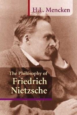 The Philosophy of Friedrich Nietzsche als Taschenbuch