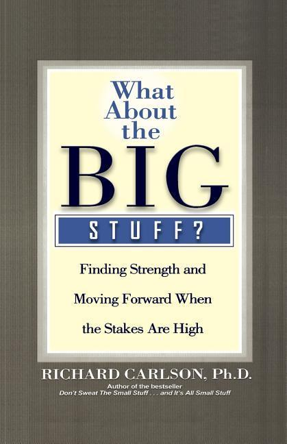 What about the Big Stuff?: Finding Strength and Moving Forward When the Stakes Are High als Taschenbuch