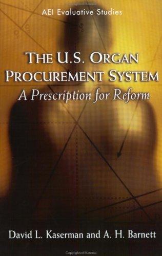 The U.S. Organ Procurement System: A Prescription for Reform als Taschenbuch