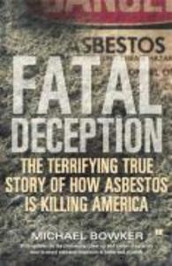 Fatal Deception: The Terrifying True Story of How Asbestos Is Killing America als Taschenbuch