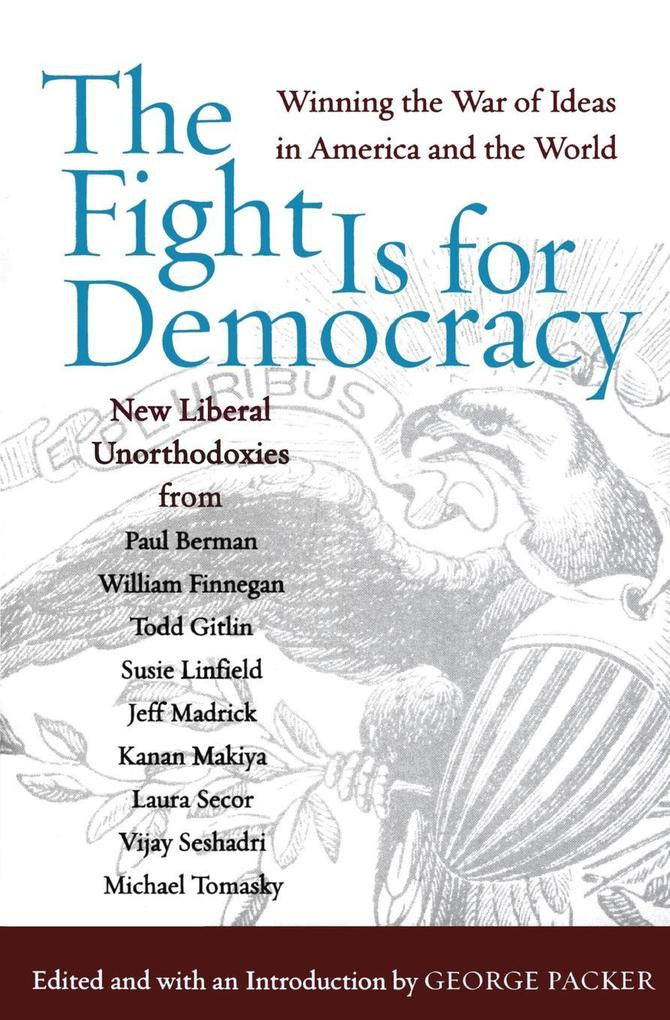 The Fight Is for Democracy: Winning the War of Ideas in America and the World als Taschenbuch