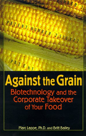 Against the Grain: Biotechnology and the Corporate Takeover of Your Food als Taschenbuch