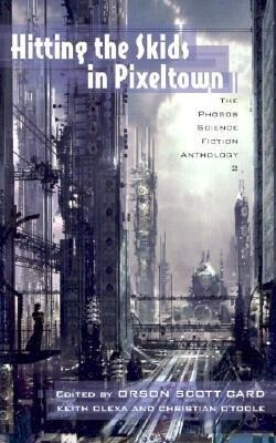 Hitting the Skids in Pixeltown: The Phobos Science Fiction Anthology als Taschenbuch