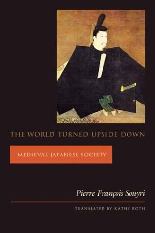 The World Turned Upside Down: Medieval Japanese Society als Taschenbuch