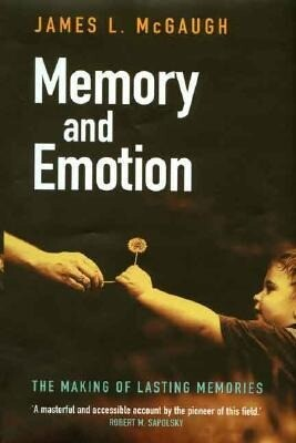 Memory and Emotion: The Making of Lasting Memories als Buch