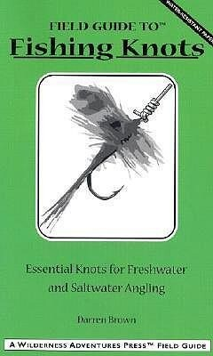 Field Guide to Fishing Knots: Essential Knots for Freshwater and Saltwater Angling als Taschenbuch