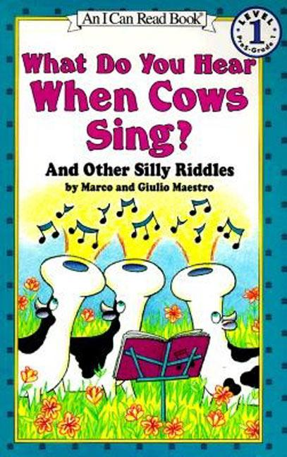 What Do You Hear When Cows Sing?: And Other Silly Riddles als Taschenbuch