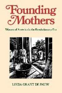 Founding Mothers: Women of America in the Revolutionary Era als Taschenbuch