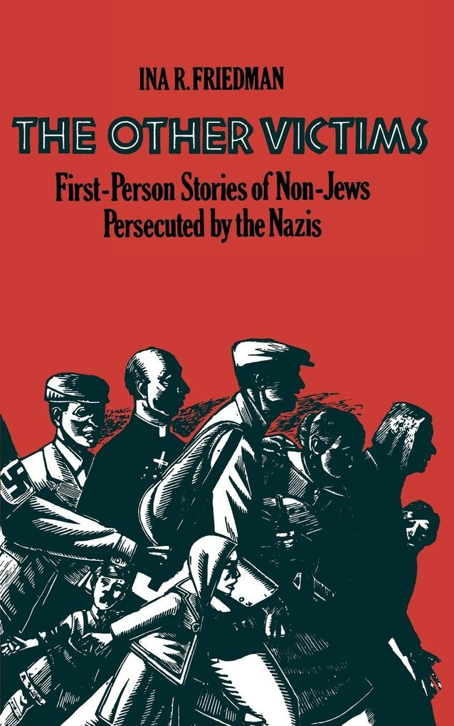 The Other Victims: First-Person Stories of Non-Jews Persecuted by the Nazis als Taschenbuch