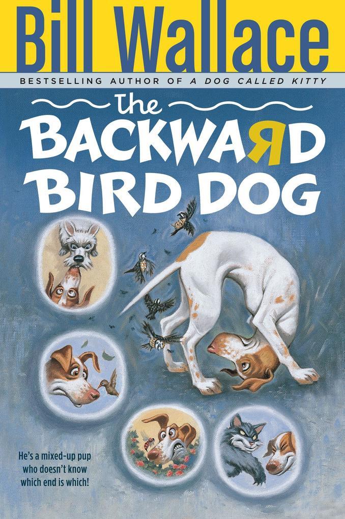 The Backward Bird Dog als Taschenbuch