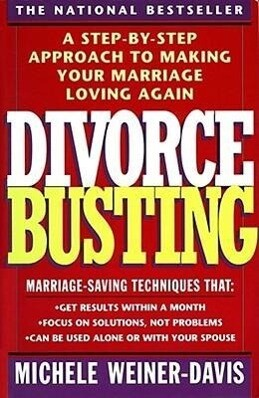 Divorce Busting: A Step-By-Step Approach to Making Your Marriage Loving Again als Taschenbuch
