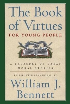 The Book of Virtues for Young People: A Treasury of Great Moral Stories als Buch