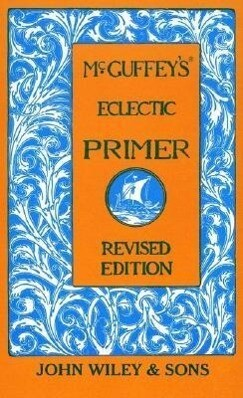Mcguffey's Eclectic Primer, Revised Edition als Buch