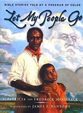 Let My People Go: Bible Stories Told by a Freeman of Color als Buch