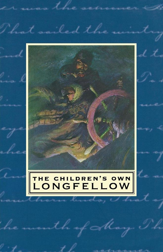 The Children's Own Longfellow als Taschenbuch