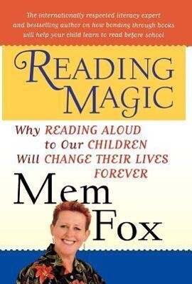 Reading Magic: Why Reading Aloud to Our Children Will Change Their Lives Forever als Buch