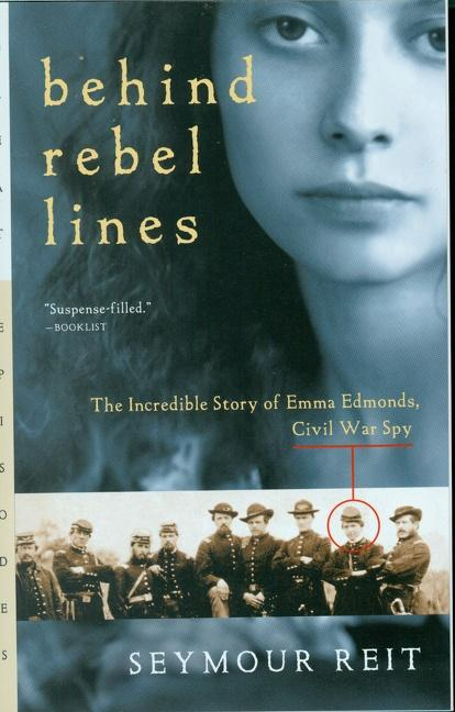 Behind Rebel Lines: The Incredible Story of Emma Edmonds, Civil War Spy als Taschenbuch
