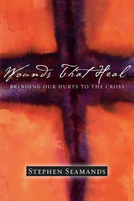 Wounds That Heal: Bringing Our Hurts to the Cross als Taschenbuch