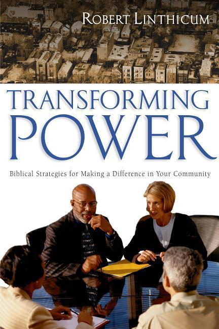 Transforming Power: Biblical Strategies for Making a Difference in Your Community als Taschenbuch