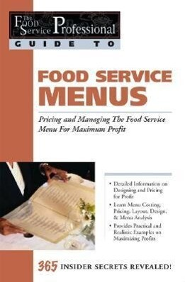 Food Service Menus: Pricing and Managing the Food Service Menu for Maximum Profit als Taschenbuch