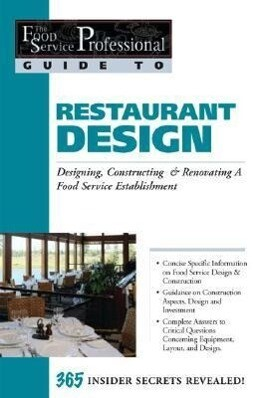 Restaurant Design: Designing, Constructing & Renovating a Food Service Establishment: 365 Secrets Revealed als Taschenbuch