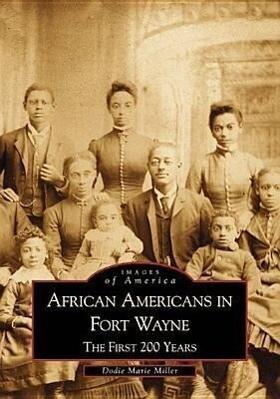 African Americans in Fort Wayne: The First 200 Years als Taschenbuch