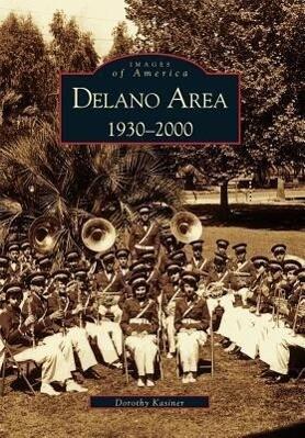 Delano Area, CA:: 1930-2000 als Taschenbuch