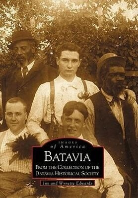 Batavia: From the Collection of the Batavia Historical Society als Taschenbuch
