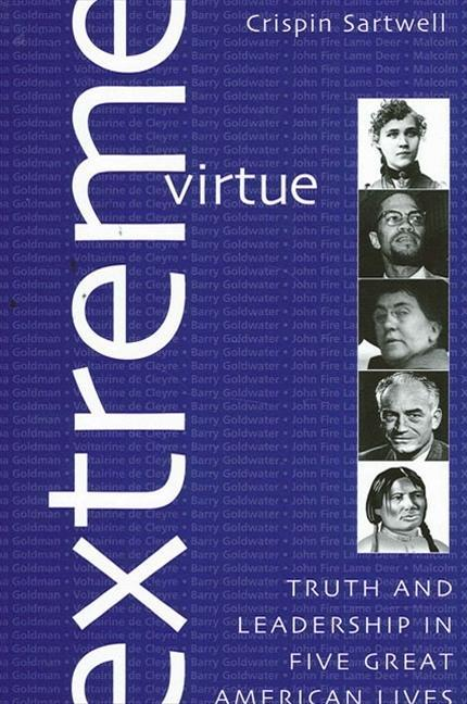 Extreme Virtue: Truth and Leadership in Five Great American Lives als Taschenbuch