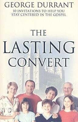 The Lasting Convert: 10 Invitations to Help You Stay Centered in the Gospel als Taschenbuch