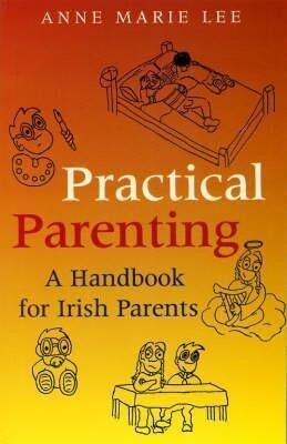 Practical Parenting: A Handbook for Irish Parents als Taschenbuch
