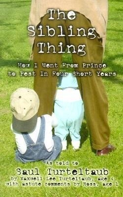 The Sibling Thing: How I Went from Prince to Pest in Four Short Years als Buch