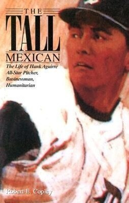 The Tall Mexican: The Life of Hank Aguirre als Taschenbuch
