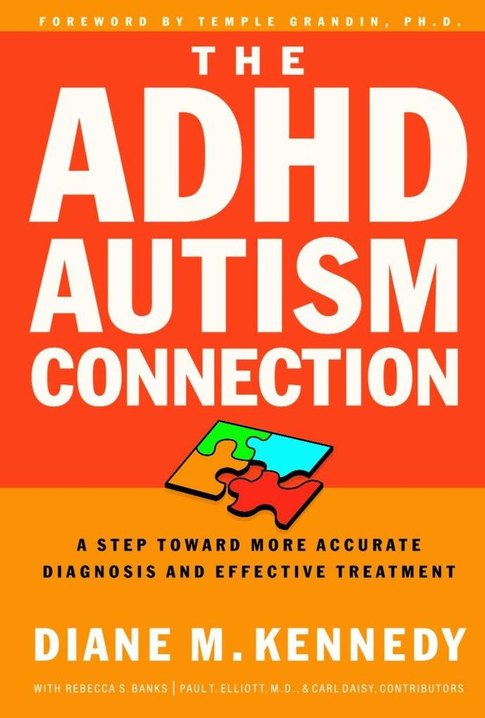 The ADHD-Autism Connection: A Step Toward More Accurate Diagnoses and Effective Treatments als Taschenbuch